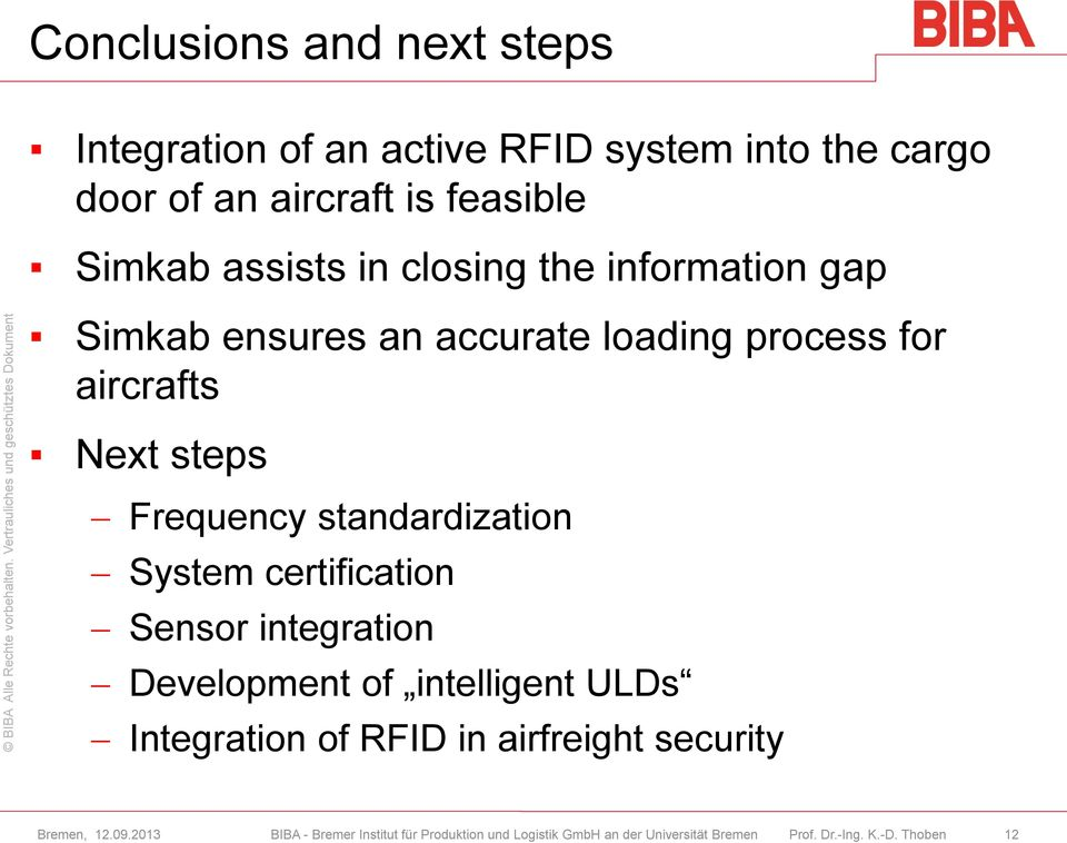 accurate loading process for aircrafts Next steps Frequency standardization System
