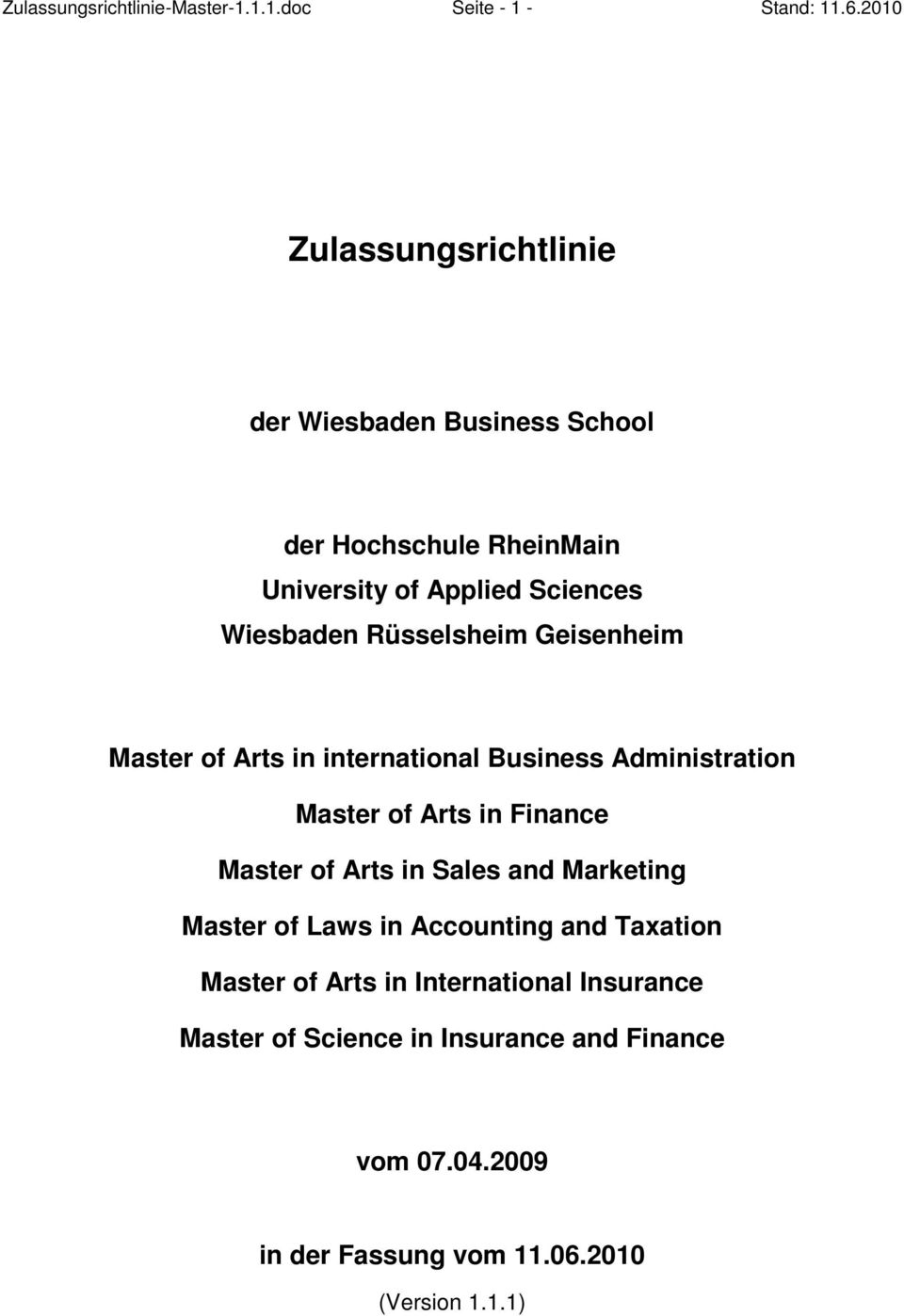 Rüsselsheim Geisenheim Master of Arts in international Business Administration Master of Arts in Finance Master of Arts in Sales