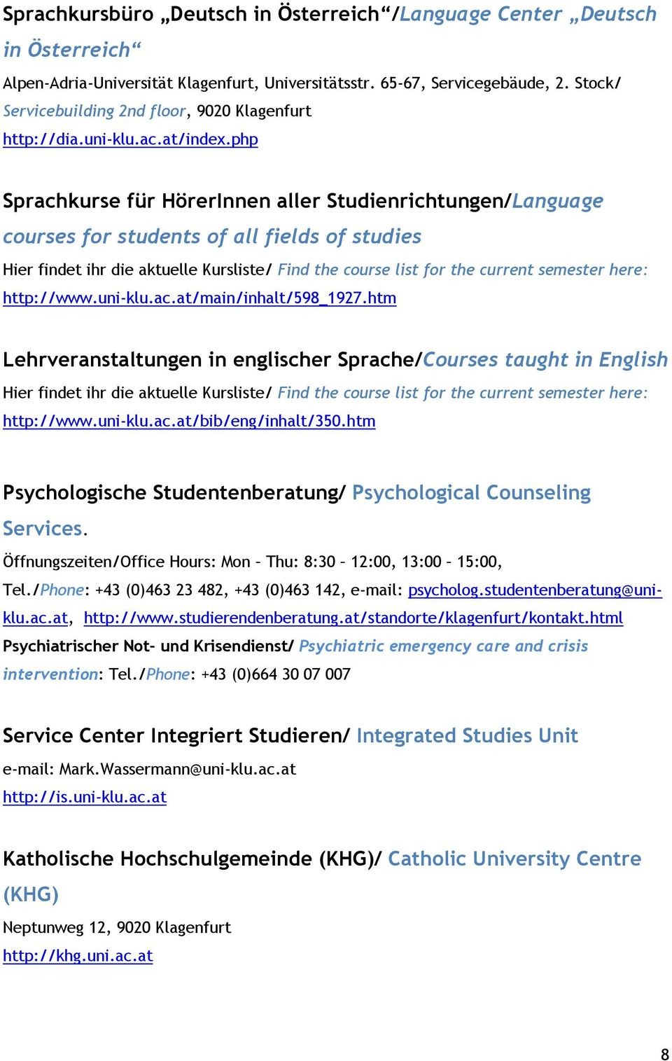 php Sprachkurse für HörerInnen aller Studienrichtungen/Language courses for students of all fields of studies Hier findet ihr die aktuelle Kursliste/ Find the course list for the current semester