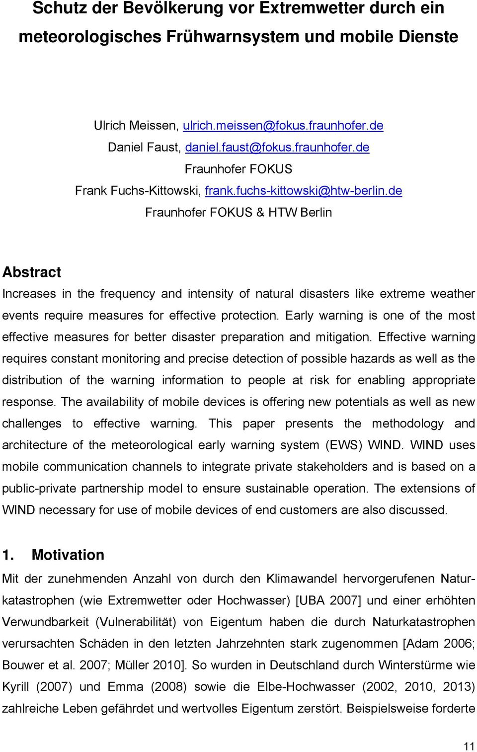 de Fraunhofer FOKUS & HTW Berlin Abstract Increases in the frequency and intensity of natural disasters like extreme weather events require measures for effective protection.