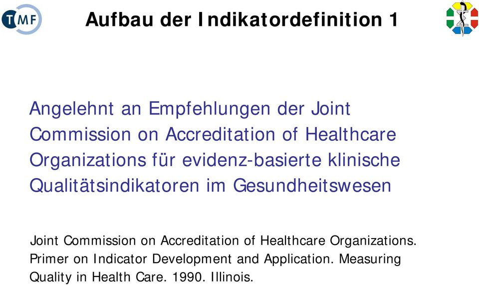Qualitätsindikatoren im Gesundheitswesen Joint Commission on Accreditation of Healthcare
