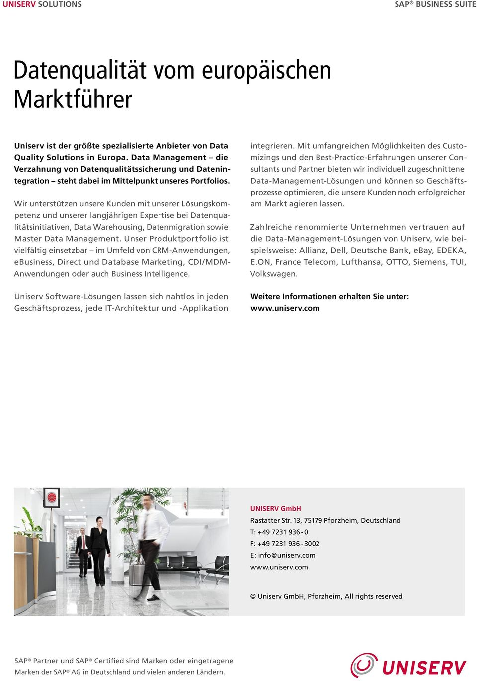 Wir unterstützen unsere Kunden mit unserer Lösungskompetenz und unserer langjährigen Expertise bei Datenqualitätsinitiativen, Data Warehousing, Datenmigration sowie Master Data Management.