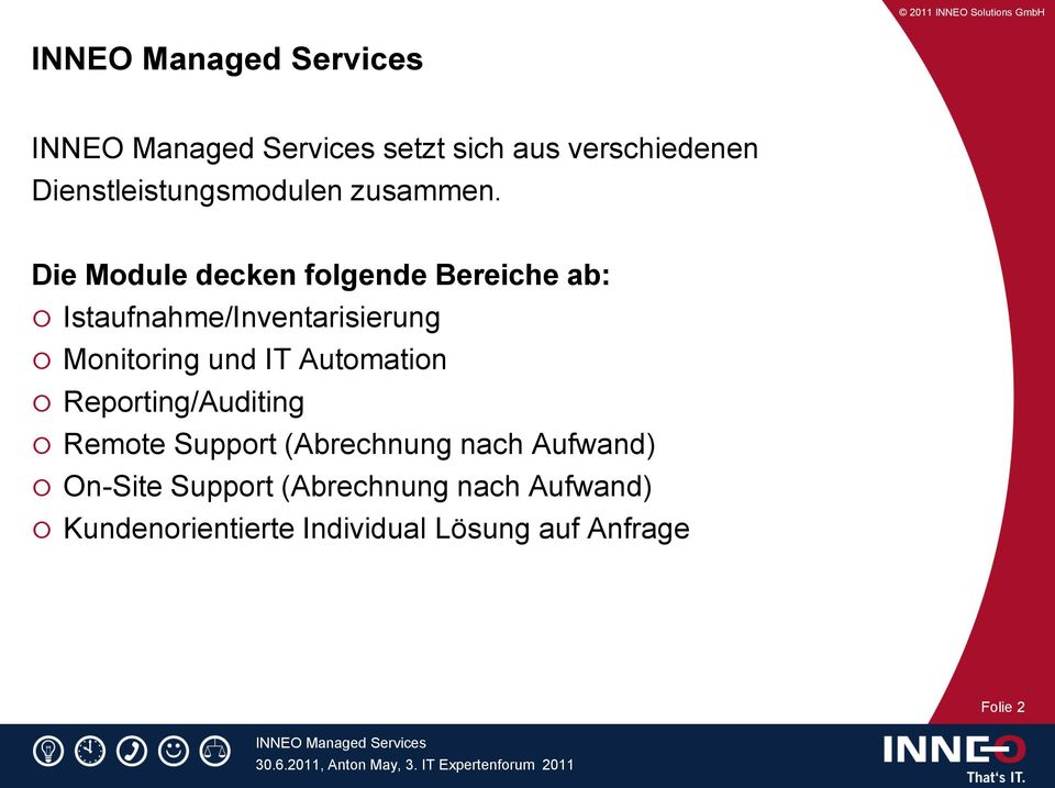 und IT Automation Reporting/Auditing Remote Support (Abrechnung nach Aufwand)