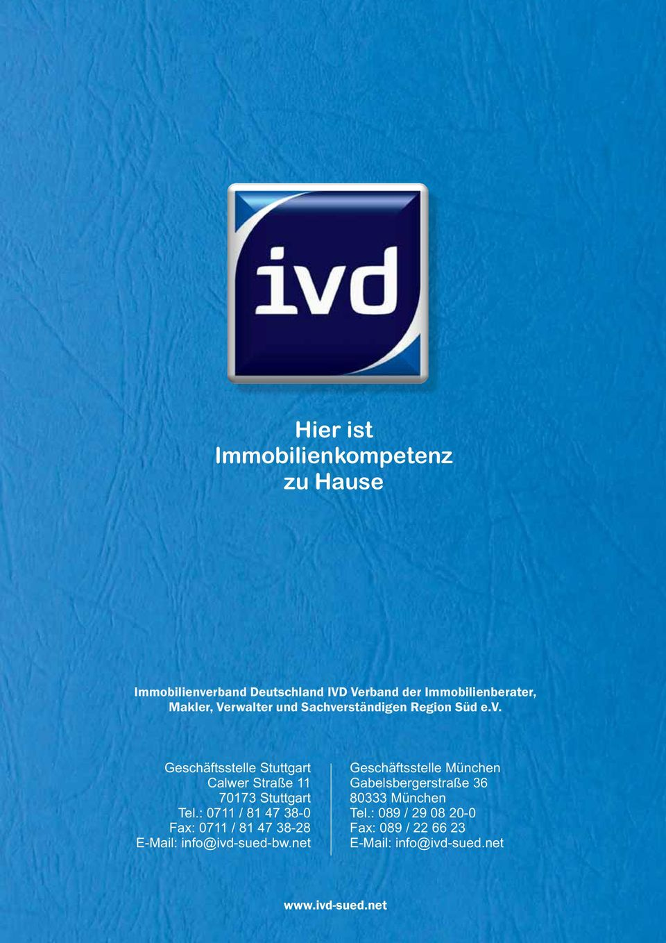 : 0711 / 81 47 38-0 Fax: 0711 / 81 47 38-28 E-Mail: info@ivd-sued-bw.