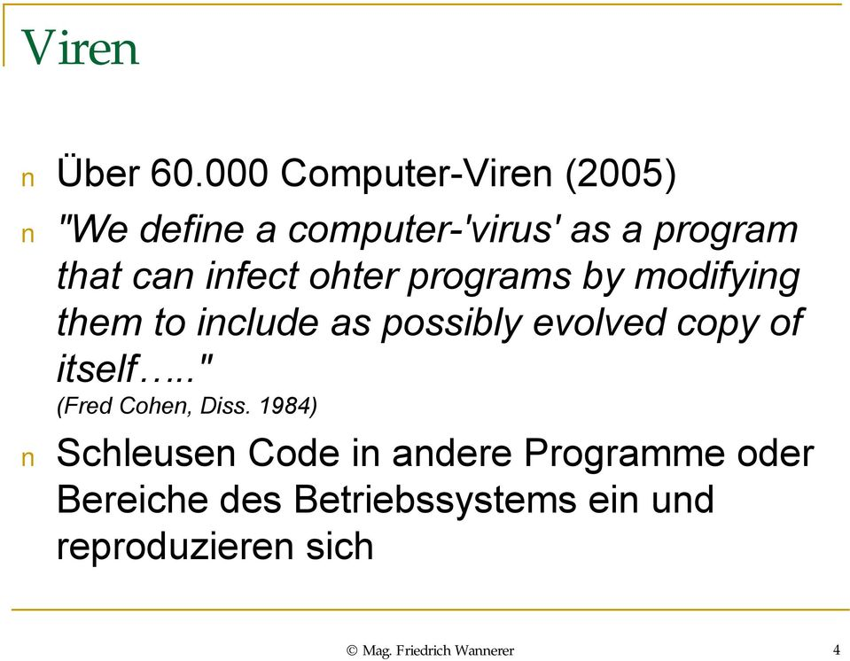 infect ohter programs by modifying them to include as possibly evolved copy of