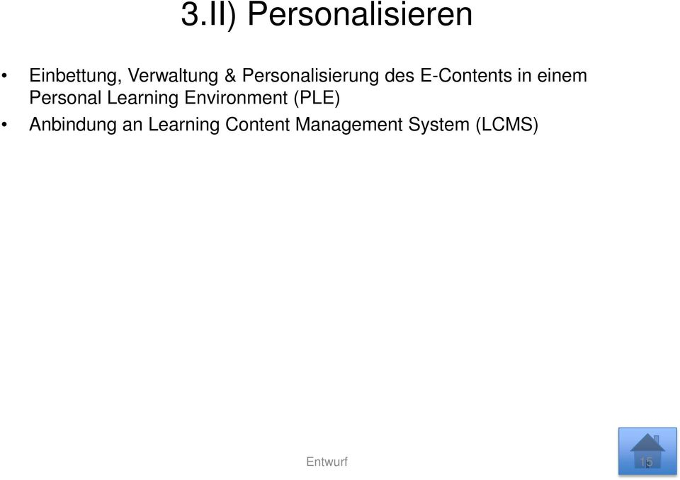 Personal Learning Environment (PLE) Anbindung