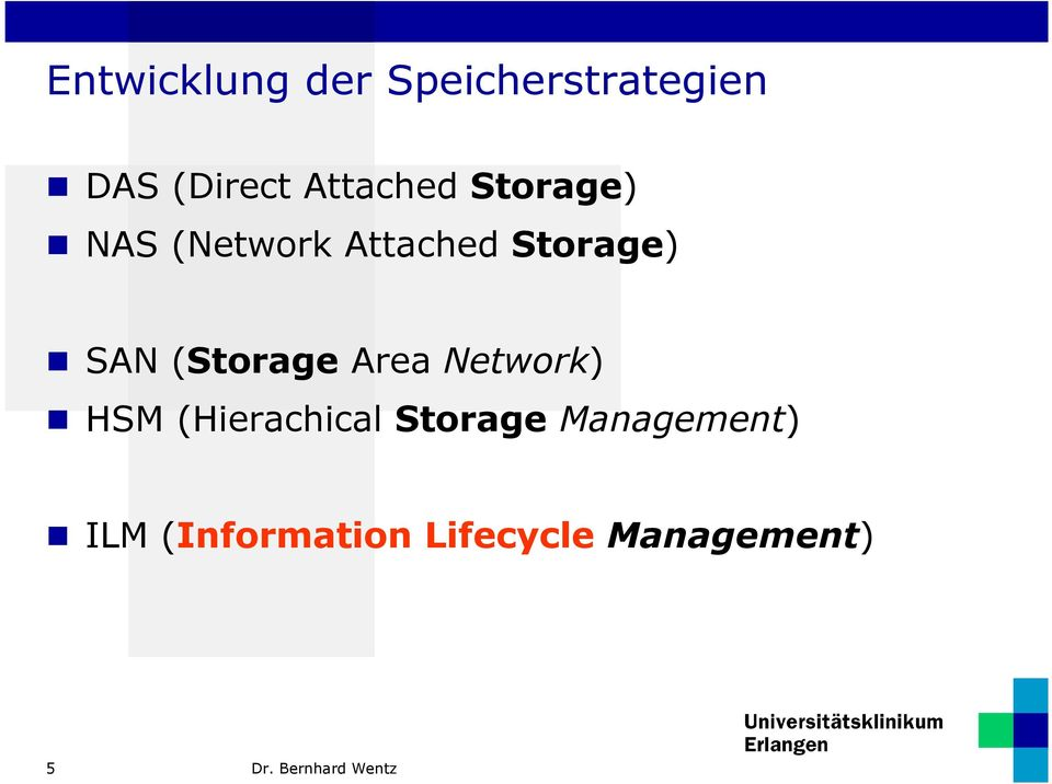 SAN (Storage Area Network) HSM (Hierachical