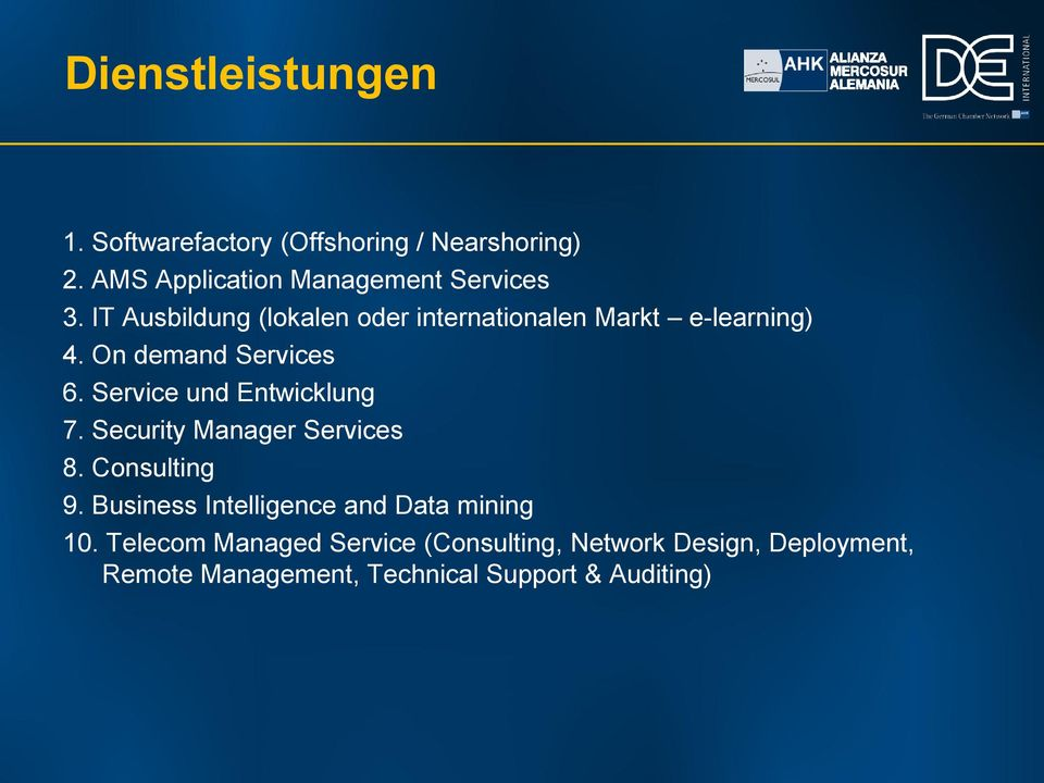 Service und Entwicklung 7. Security Manager Services 8. Consulting 9.