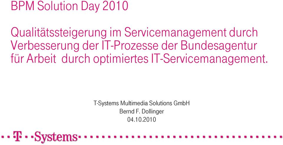 IT-Servicemanagement. T-Systems Multimedia Solutions GmbH Bernd F.