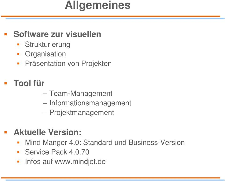 Informationsmanagement Projektmanagement Aktuelle Version: Mind