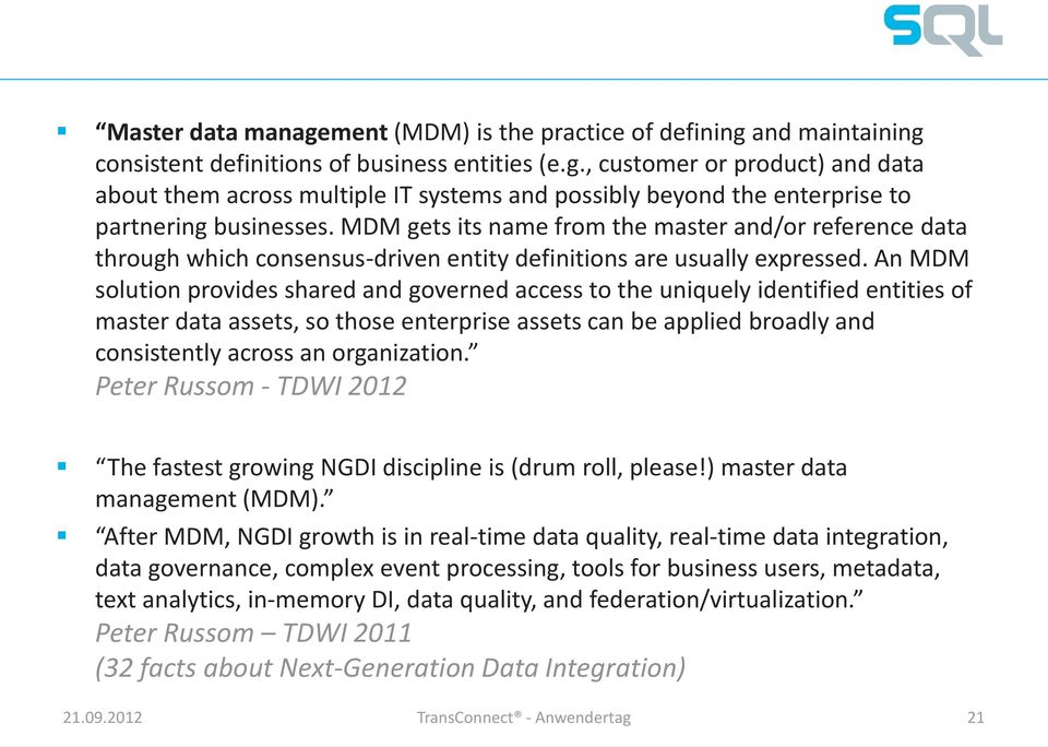 An MDM solution provides shared and governed access to the uniquely identified entities of master data assets, so those enterprise assets can be applied broadly and consistently across an