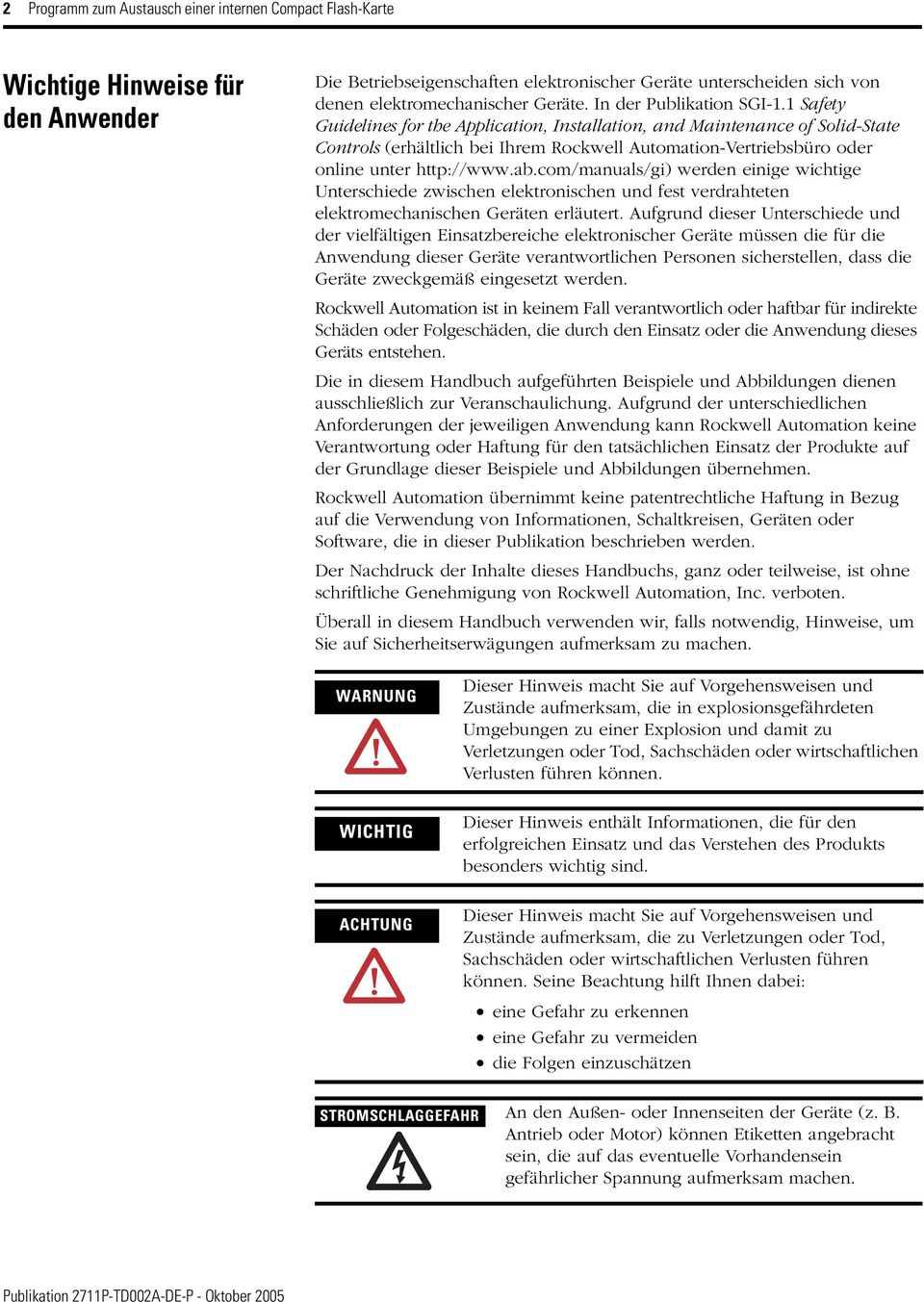 1 Safety Guidelines for the Application, Installation, and Maintenance of Solid-State Controls (erhältlich bei Ihrem Rockwell Automation-Vertriebsbüro oder online unter http://www.ab.