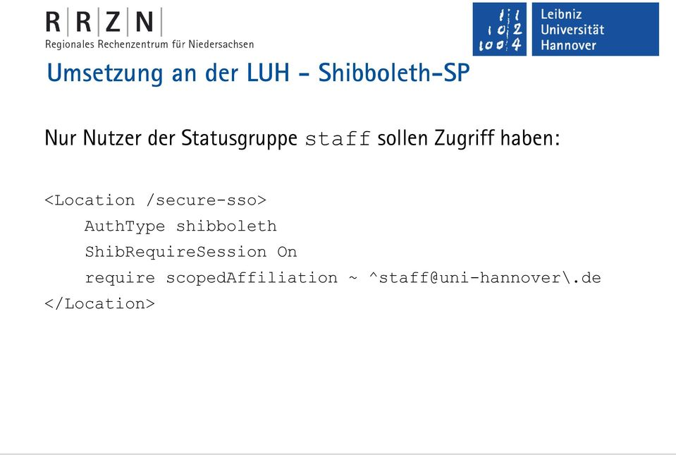 /secure-sso> AuthType shibboleth ShibRequireSession On