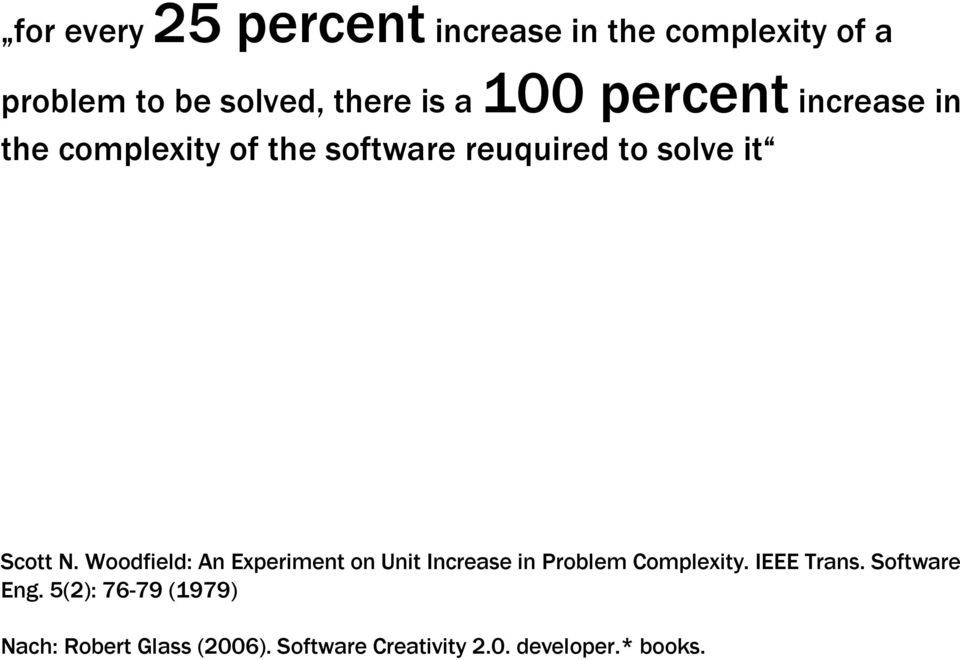 Woodfield: An Experiment on Unit Increase in Problem Complexity. IEEE Trans.