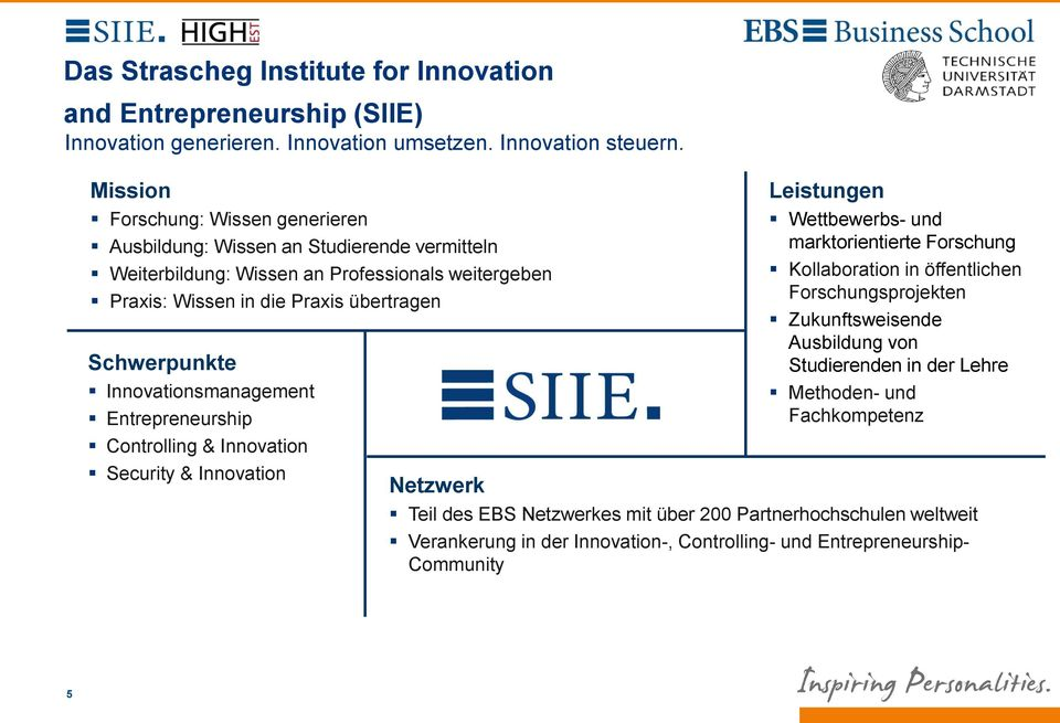 Innovationsmanagement Entrepreneurship Controlling & Innovation Security & Innovation Leistungen Wettbewerbs- und marktorientierte Forschung Kollaboration in öffentlichen