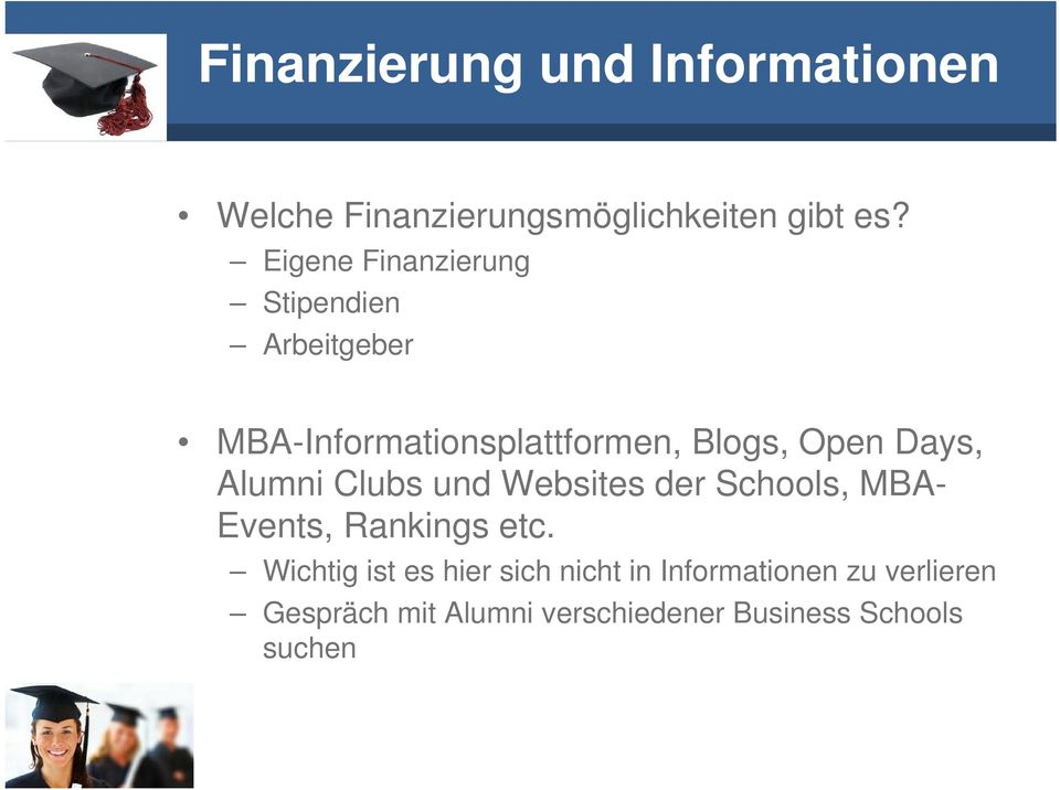 Days, Alumni Clubs und Websites der Schools, MBA- Events, Rankings etc.