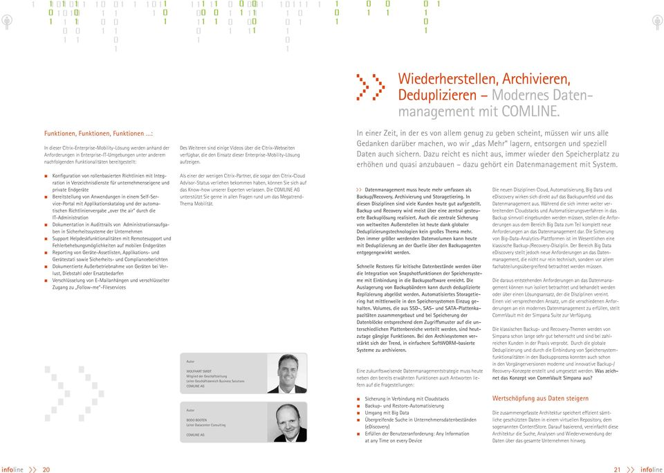 Self-Service-Portal mit Applikationskatalog und der automatischen Richtlinienvergabe over the air durch die IT-Administration Dokumentation in Audittrails von Administrationsaufgaben in