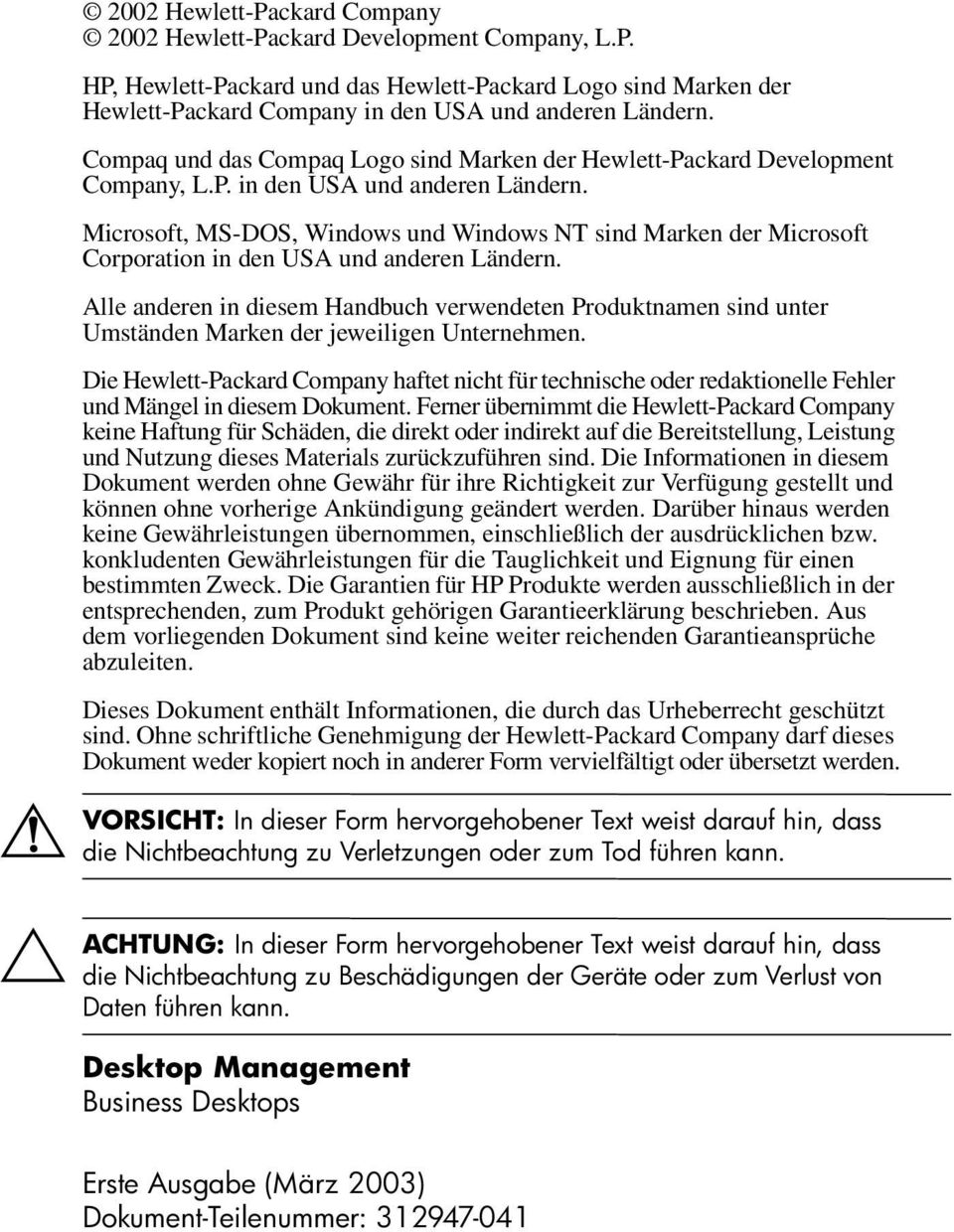 Microsoft, MS-DOS, Windows und Windows NT sind Marken der Microsoft Corporation in den USA und anderen Ländern.