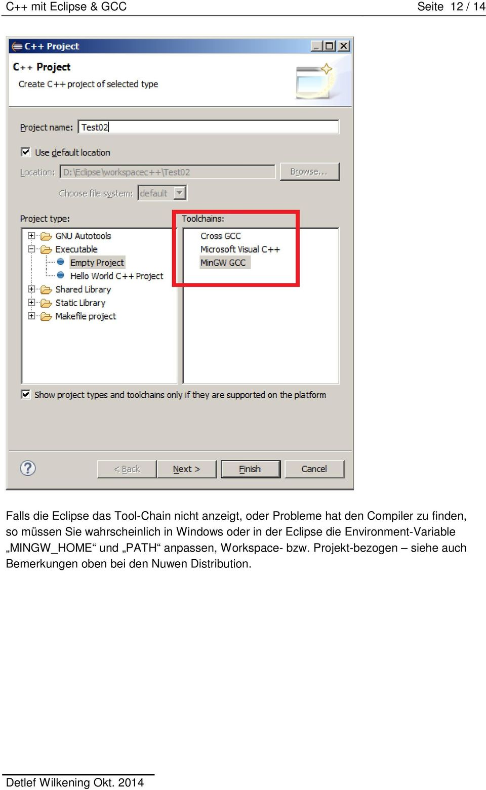 in Windows oder in der Eclipse die Environment-Variable MINGW_HOME und PATH
