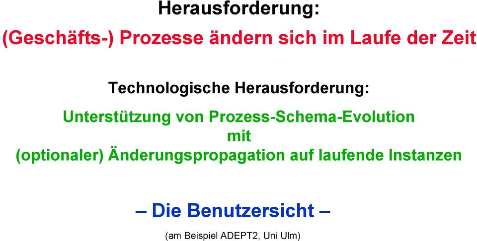 Prozess-Schema-Evolution mit (optionaler) Änderungspropagation