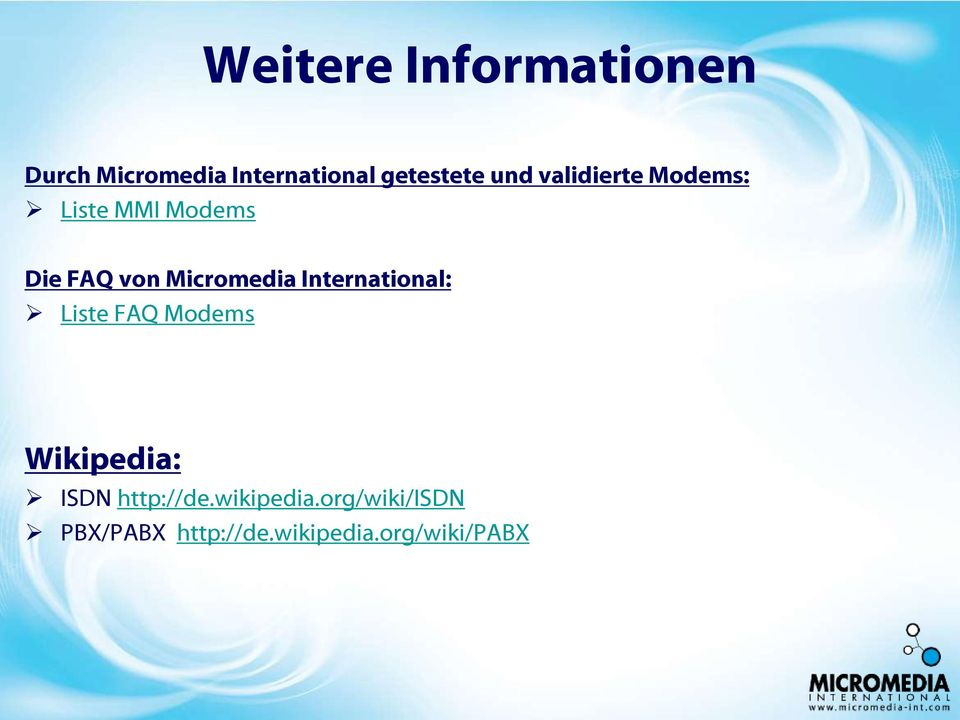 International: Liste FAQ Modems Wikipedia: ISDN http://de.