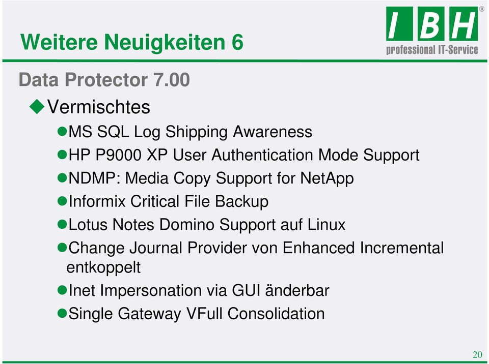 NDMP: Media Copy Support for NetApp Informix Critical File Backup Lotus Notes Domino