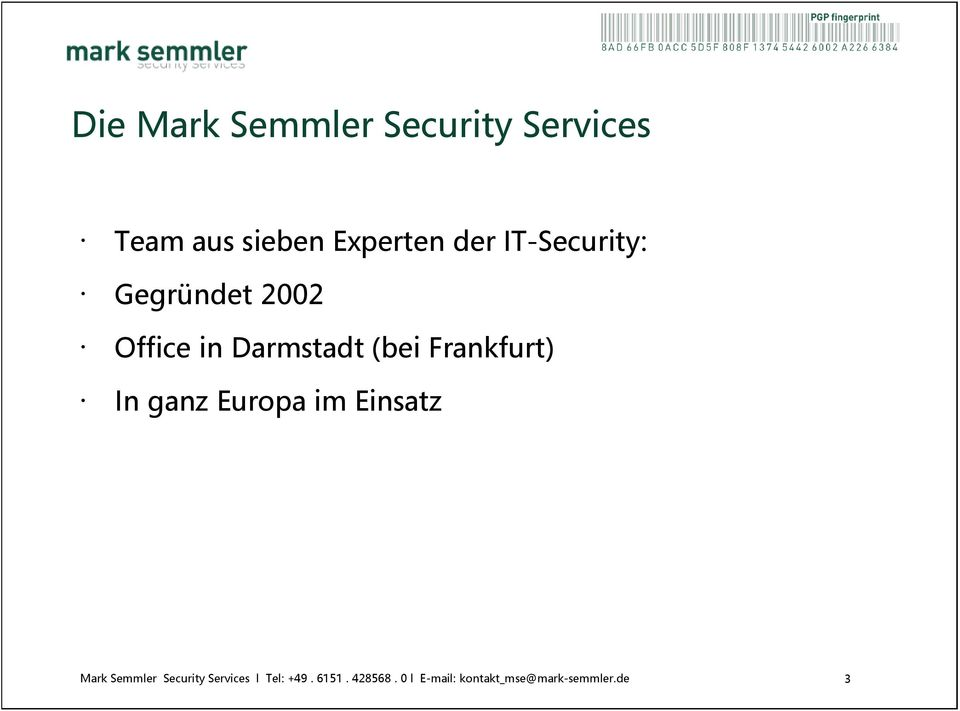IT-Security: Gegründet 2002 Office in