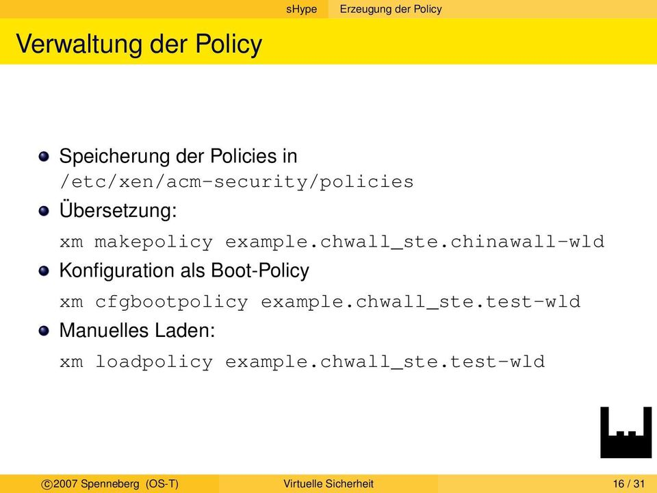 chinawall-wld Konfiguration als Boot-Policy xm cfgbootpolicy example.chwall_ste.