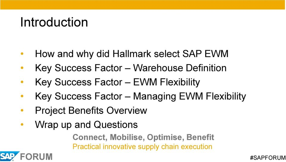 Managing EWM Flexibility Project Benefits Overview Wrap up and Questions