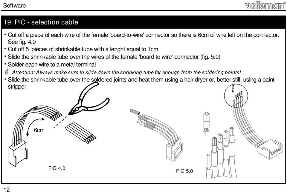 Slide the shrinkable tube over the wires of the female 'board to wire'-connector (fig. 5.