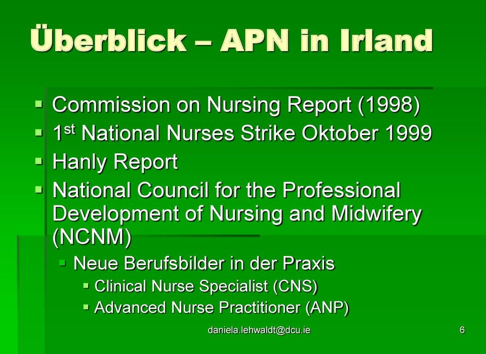 Development of Nursing and Midwifery (NCNM) Neue Berufsbilder in der Praxis