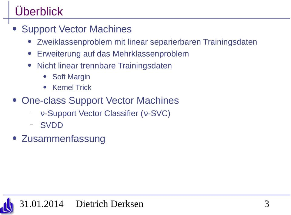 Trainingsdaten Soft Margin Kernel Trick One-class Support Vector Machines