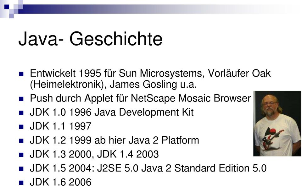0 1996 Java Development Kit JDK 1.1 1997 JDK 1.
