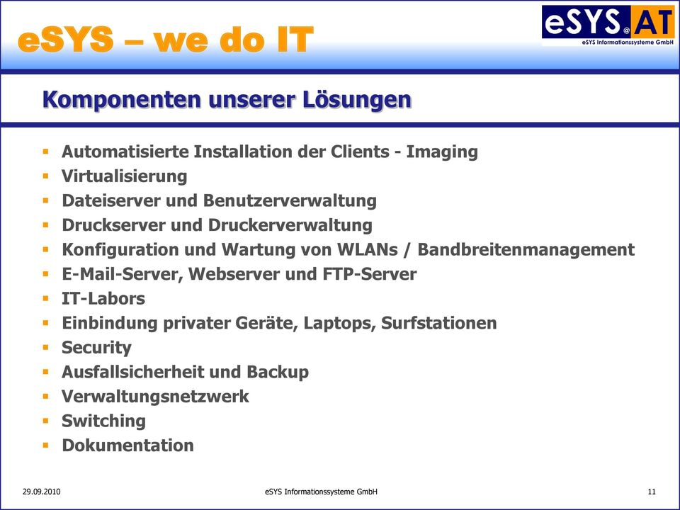 E-Mail-Server, Webserver und FTP-Server IT-Labors Einbindung privater Geräte, Laptops, Surfstationen Security