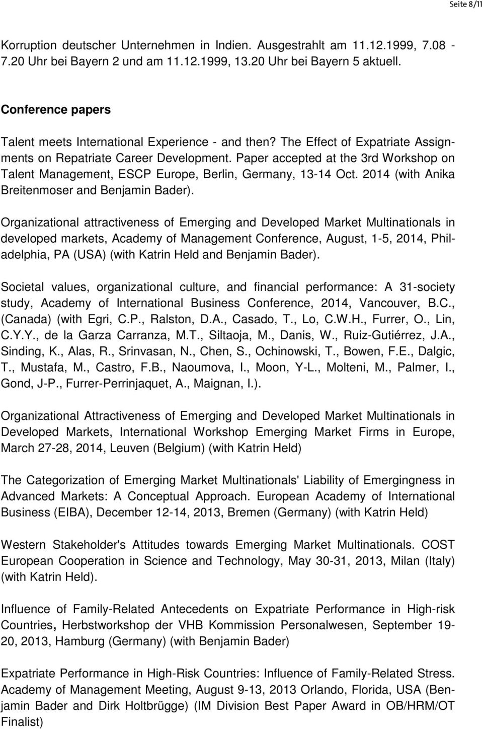 Paper accepted at the 3rd Workshop on Talent Management, ESCP Europe, Berlin, Germany, 13-14 Oct. 2014 (with Anika Breitenmoser and Benjamin Bader).
