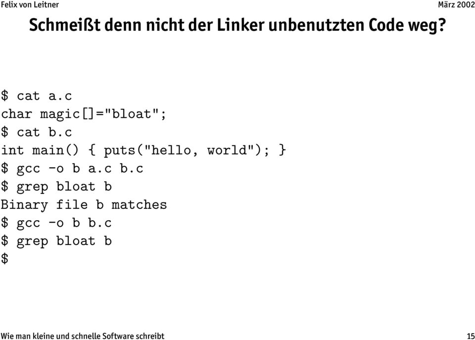"c int main() { puts(""hello, world""); } $ gcc -o b a.c b."