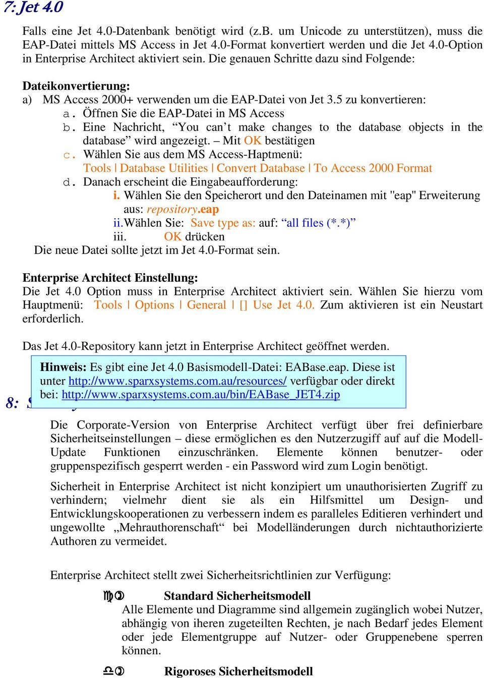 Öffnen Sie die EAP-Datei in MS Access b. Eine Nachricht, You can t make changes to the database objects in the database wird angezeigt. Mit OK bestätigen c.