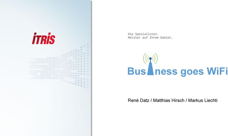 Bus i ness goes WiFi René