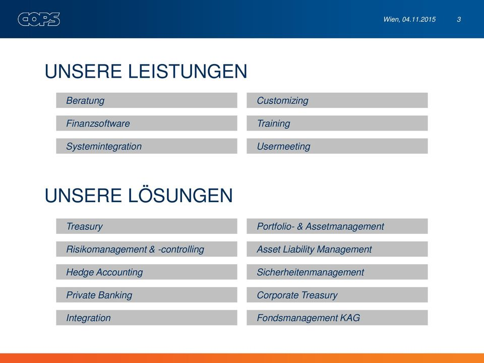 Training Usermeeting UNSERE LÖSUNGEN Treasury Risikomanagement & -controlling