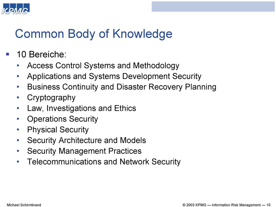 and Ethics Operations Security Physical Security Security Architecture and Models Security Management
