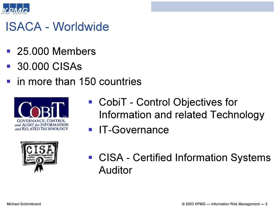 for Information and related Technology IT-Governance CISA -