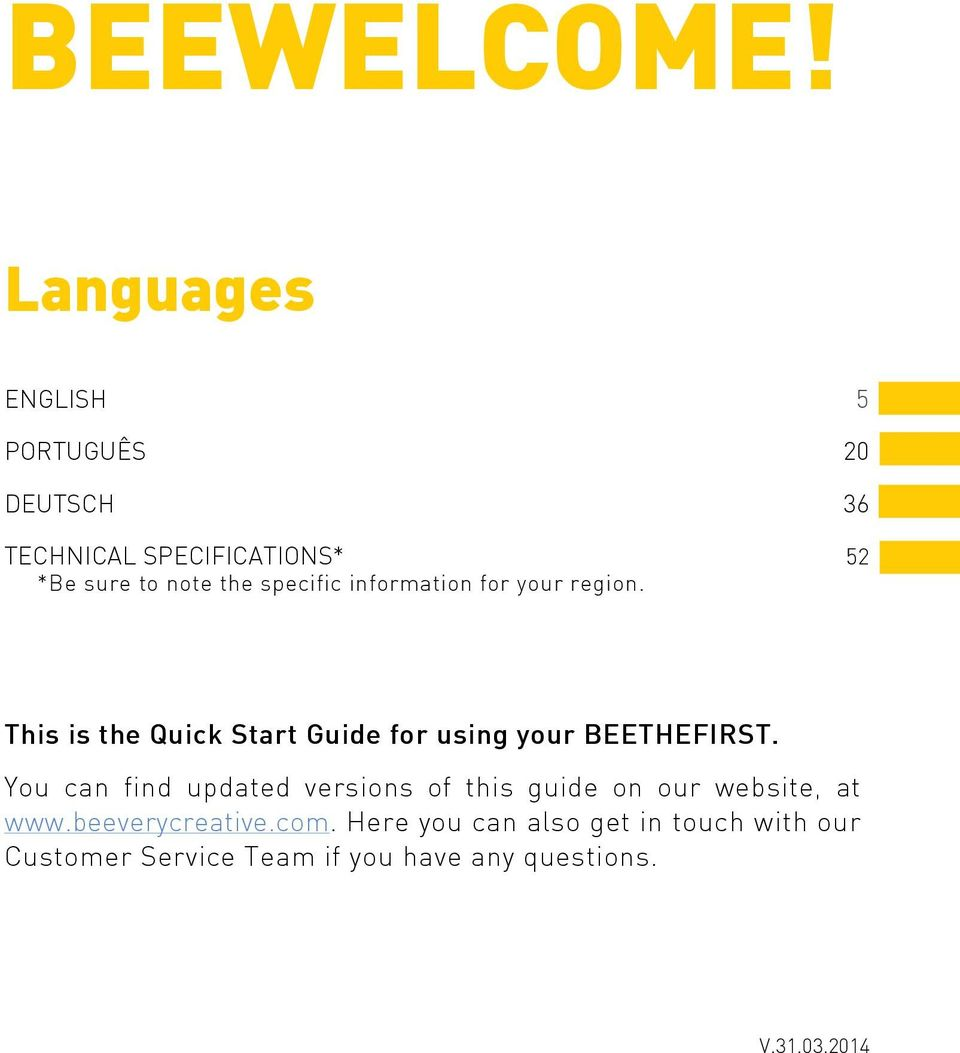 specific information for your region. This is the Quick Start Guide for using your BEETHEFIRST.