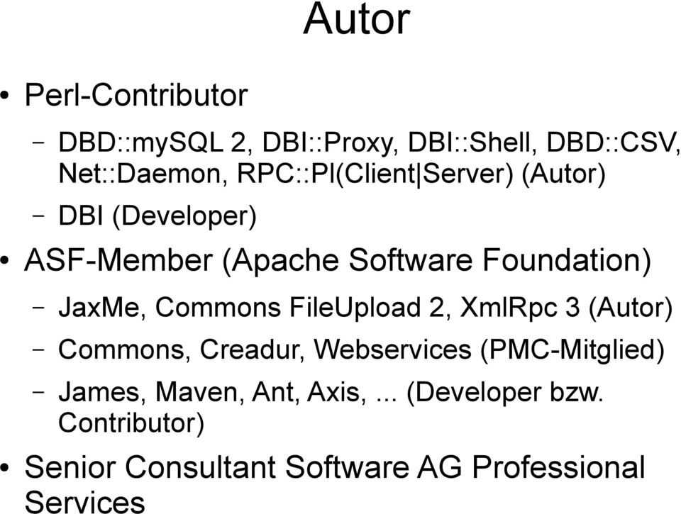 JaxMe, Commons FileUpload 2, XmlRpc 3 (Autor) Commons, Creadur, Webservices (PMC-Mitglied)