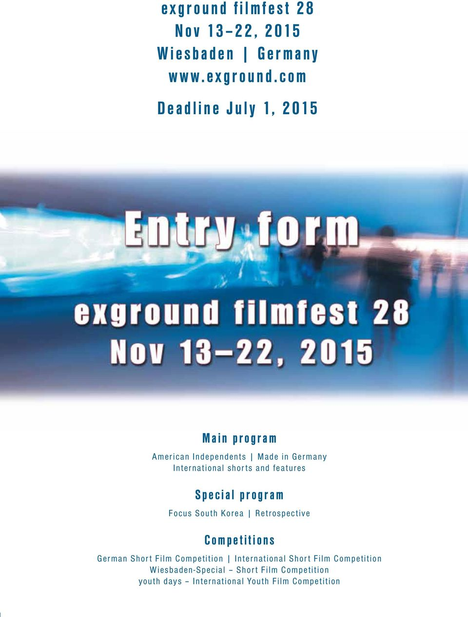 com Deadline July 1, 2015 Main program American Independents Made in Germany International shorts