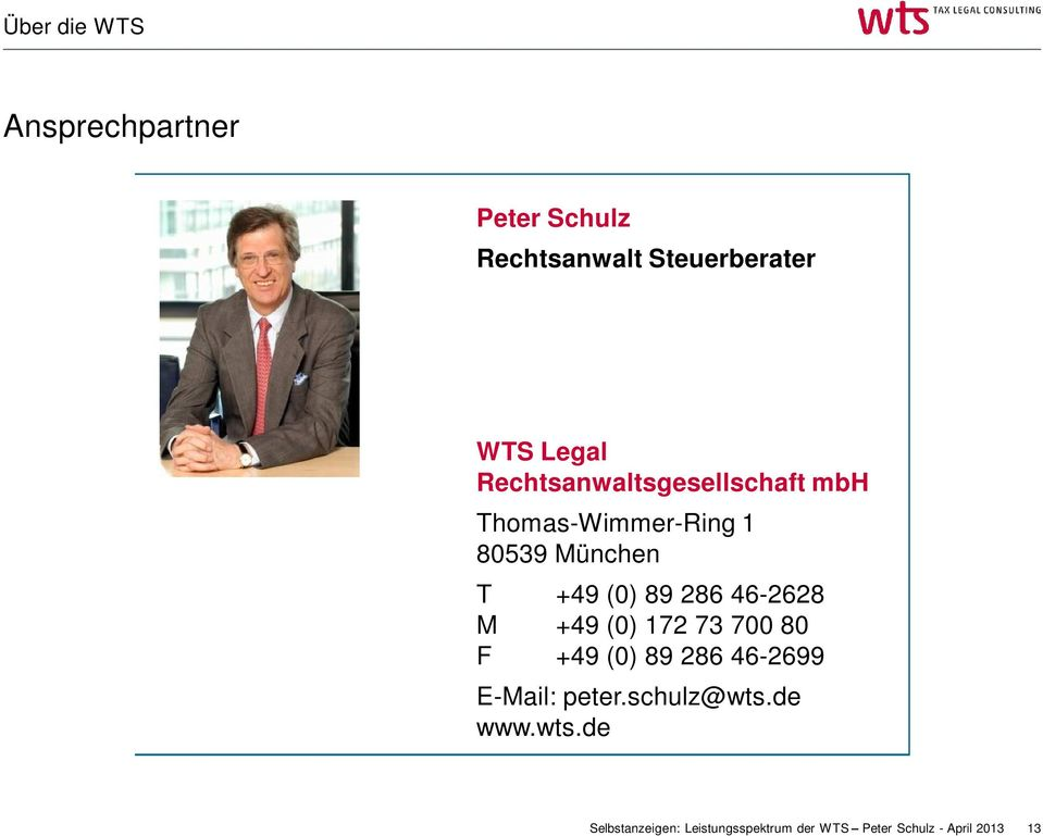 Thomas-Wimmer-Ring 1 80539 München T +49 (0) 89 286 46-2628 M