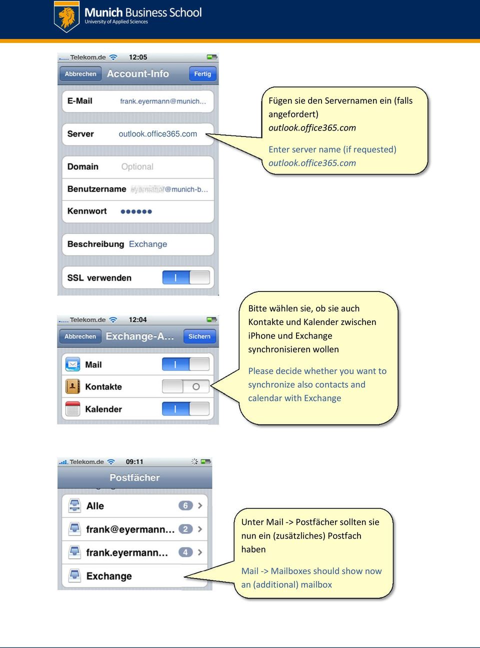 whether you want to synchronize also contacts and calendar with Exchange Unter Mail -> Postfächer