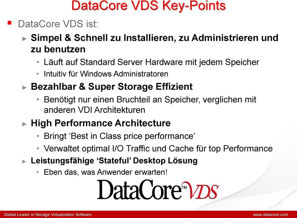 verglichen mit anderen VDI Architekturen High Performance Architecture DataCore VDS Key-Points Bringt Best in Class price