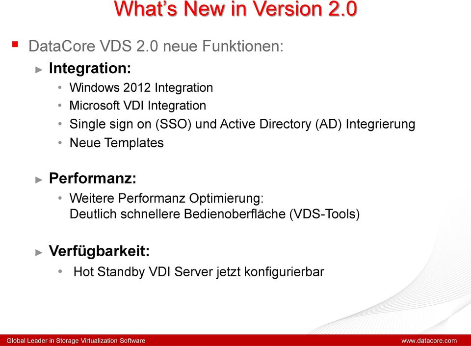 Single sign on (SSO) und Active Directory (AD) Integrierung Neue Templates Performanz: