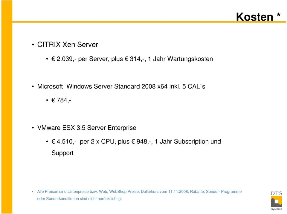 5 CAL s 784,- VMware ESX 3.5 Server Enterprise 4.