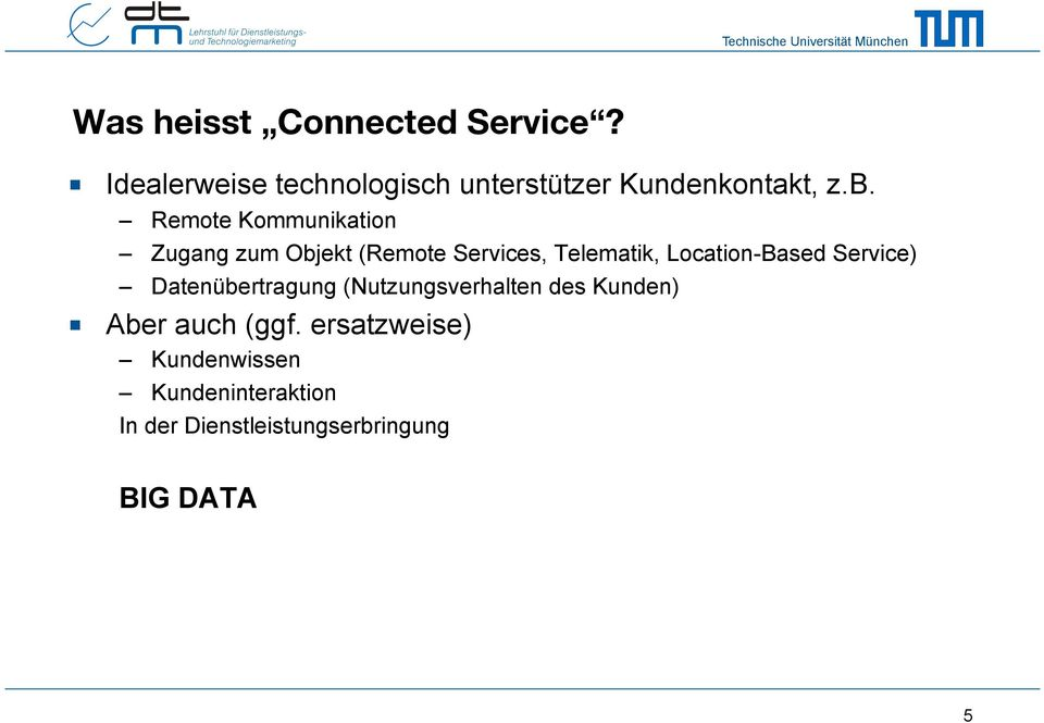 Remote Kommunikation Zugang zum Objekt (Remote Services, Telematik, Location-Based